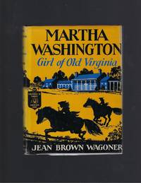 Martha Washington Girl of Old Virginia Childhood of Famous Americans HB/DJ 1947