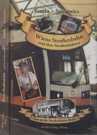 Wiens Straßenbahn und ihre Straßenbahner: Das große Straßenbahn-Buch  (Vienna's tram and its street workers)