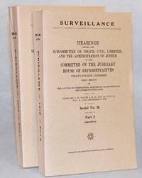 image of Surveillance; Hearings before the subcommittee on courts, civil liberties, and the administration of justice.. on the matter of wiretapping, electronic eavesdropping, and other surveillance. February 6 [through] September 8, 1975. Part 1 [hearings], Part 2 Appendixes [two volumes, complete set]