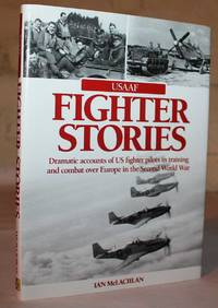 USAAF Fighter Stories.  Dramatic accounts of US fighter pilots in training and combat over Europe...