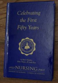image of Celebrating the First Fifty Years : An Interpretive Essay - Minnesota State University Mankato Division of Nursing/School of Nursing 1953-2003