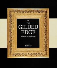 The Gilded Edge : The Art of the Frame