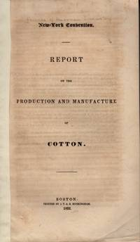 New York Convention. Report on the Production and Manufacture of Cotton