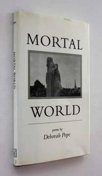 Mortal World: Poems by Deborah Pope - 1995