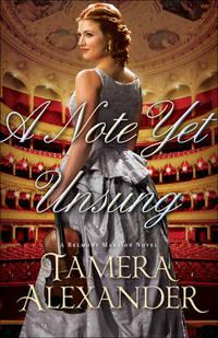 A Note Yet Unsung (A Belmont Mansion Novel)