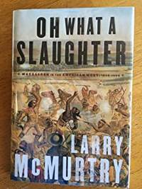 image of Oh What a Slaughter: Massacres in the American West: 1846--1890