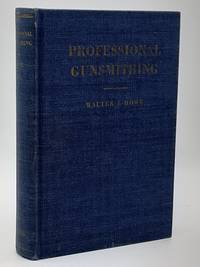 Professional Gunsmithing: A Textbook on the Repair and Alteration of Firearms...