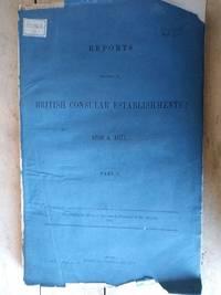 British Consular Establishments Report 1858 & 1871, Part I