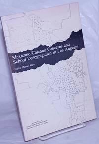 image of Mexicano/Chicano concerns and school desegregation in Los Angeles