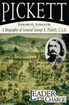 image of Leader of the Charge : A Biography of General E. Pickett, C. S. A.