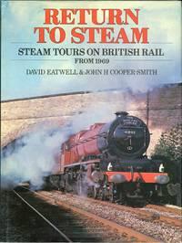 Return to Steam: Steam Tours on British Rail From 1969