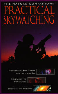 PRACTICAL SKYWATCHING (The Nature Companions Series)