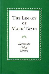 The Legacy of Mark Twain, An Exhibition in Memory of Edward J. Willi, Class of 1924, Trustee of the Mark Twain Foundation