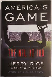 AMERICA'S GAME. The NFL at 100. Written in collaboration with Randy O. Williams
