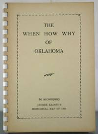 The When How Why of Oklahoma: To Accompany George Rainey's Historical Map of 1939