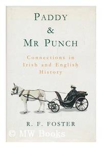 Paddy & Mr Punch: Connections in Irish And English History by Foster, R