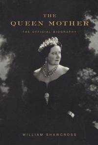 The Queen Mother : The Official Biography