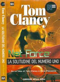 Net Force - La solitudine del numero uno by Tom Clancy - 1999 - from Controcorrente Group srl BibliotecadiBabele and Biblio.com