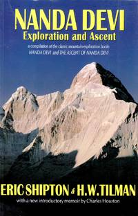 Nanda Devi: Exploration and Ascent by  Charles [Introduction]  H. W.; Houston - Paperback - 2000-04-01 - from Kayleighbug Books and Biblio.com