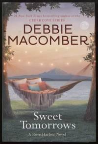 Sweet Tomorrows ;  A Rose Harbor Novel  A Rose Harbor Novel