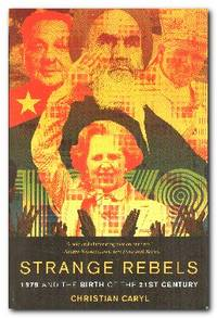 Strange Rebels  1979 and the Birth of the 21st Century