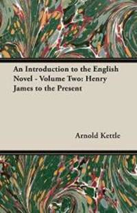 image of An Introduction to the English Novel - Volume Two: Henry James to the Present