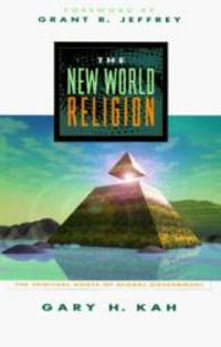 The New World Religion: The Spiritual Roots of Global Government