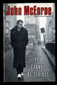 You Cannot Be Serious by  James  John;  Kaplan - First Edition 1st Printing - 2002 - from Granada Bookstore  (Member IOBA) (SKU: 016507)