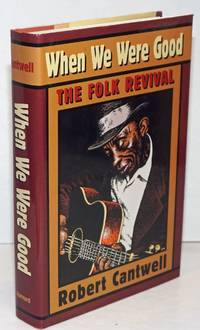 image of When we were good, the folk revival