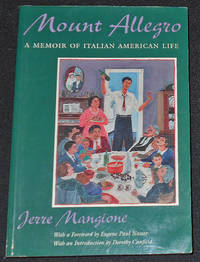 image of Mount Allegro: A Memoir of Italian American Life; Jerre Mangione; Foreword by Eugene Paul Nassar; Introduction by Dorothy Canfield