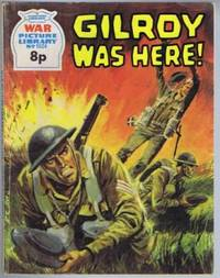 Gilroy Was Here, War Picture Library No. 1024