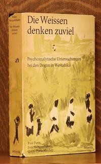 image of DIE WEISSEN DENKEN ZUVIEL - PSYCHOANYLISCHE UNTERSUCHUNGEN BEI DEN DOGON IN WESTAFRIKA