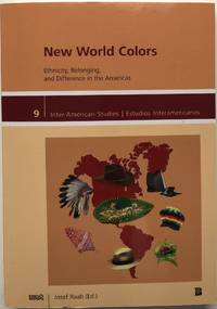 New world colors, ethnicity, belonging, and difference in the Americas