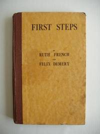 image of First Steps in Ballet  -  A Practical and Theoretical Guide to the Five Grades of 'Children's Examinations' and the 'Elementary Examination' of the Royal Academy of Dancing