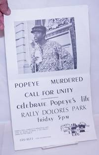 Popeye murdered. Call for unity. Celebrate Popeye's life rally Dolores Park, friday 5pm