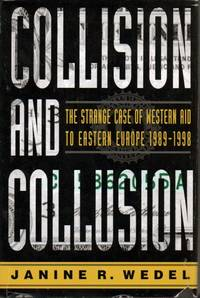 Collision and Collusion _ The Strange Case of Western Aid to Eastern Europe 1989-1998