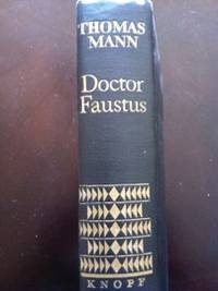 Dr. Faustus: The Life of Composer Adrian Leverkuan as Told by a Friend by  Thomas; translated by H.T. Lowe-Porter Mann - 1st edition - 1948 - from civilizingbooks and Biblio.com