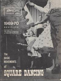 The Basic Movements Of Square Dancing 1969-1970 Edition