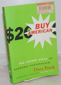 image of Buy American; The Untold Story of Economic Nationalism