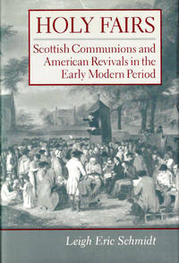Holy Fairs: Scottish Communions and American Revivals in the Early Modern Period
