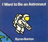 I WANT TO BE AN ASTRONAUT.