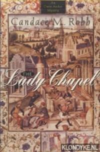 The Lady Chapel. An Owen Archer Mystery