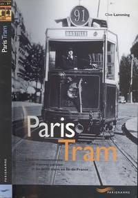 Paris tram : l'histoire mouvementée du tramway parisien et des petits trains en Ile de France