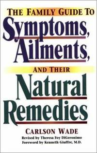 Family Guide to Symptoms  Ailments and Their Natural Remedies