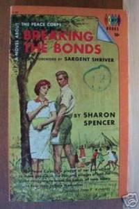 Breaking the Bonds A Novel about the Peace Corps