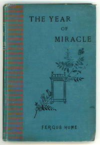 THE YEAR OF MIRACLE: A TALE OF THE YEAR ONE THOUSAND NINE HUNDRED ..