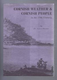 Cornish Weather & Cornish People in the 17th Century by  Dr James Whetter - Paperback - First Edition - 1991 - from Bailgate Books Ltd and Biblio.com