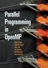 Parallel Programming in OpenMP by Dave Kohr; Ramesh Menon; Leonardo Dagum; Dror Maydan; Rohit Chandra - Paperback - 2000 - from ThriftBooks and Biblio.com