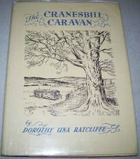 The Cranesbill Caravan: An Idyll in Upper Wensleydale by Dorothy Una Ratcliffe - Hardcover - 1961 - from Easy Chair Books (SKU: 153384)