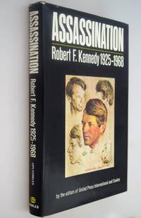Assassination : Robert F.Kennedy-1925-1968, by the editors of United Press International
